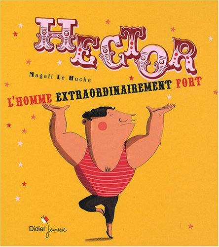 Hector lhomme extraordinairement fort